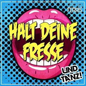 BRIAN FERRIS - HALT DEINE FRESSE UND TANZ!